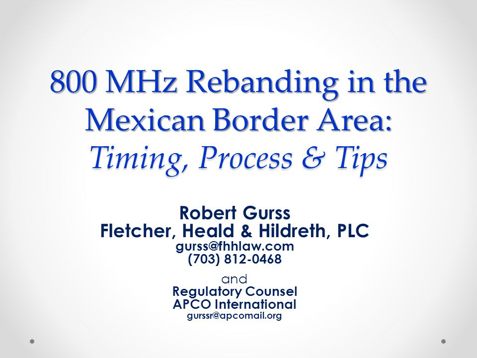 Timing for Mexican Border Area Sprint and Mexican counterpart (NII) reached agreement on rebanding costs Mexican government considering agreement o This year.