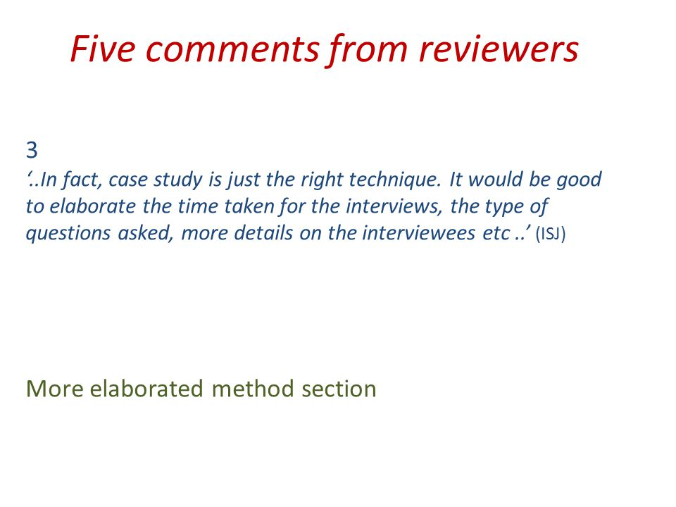 Five comments from reviewers 3 '..In fact, case study is just the right technique.