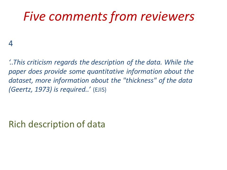 Five comments from reviewers 4 '..This criticism regards the description of the data.
