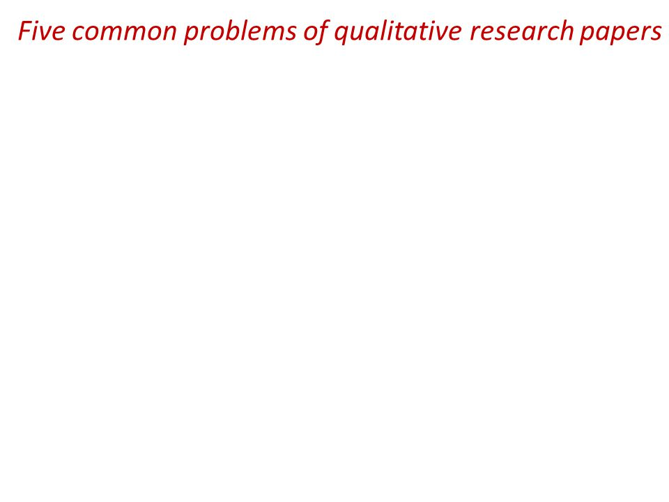 Five suggestions 4) METHOD Research method section is important and not straightforward.