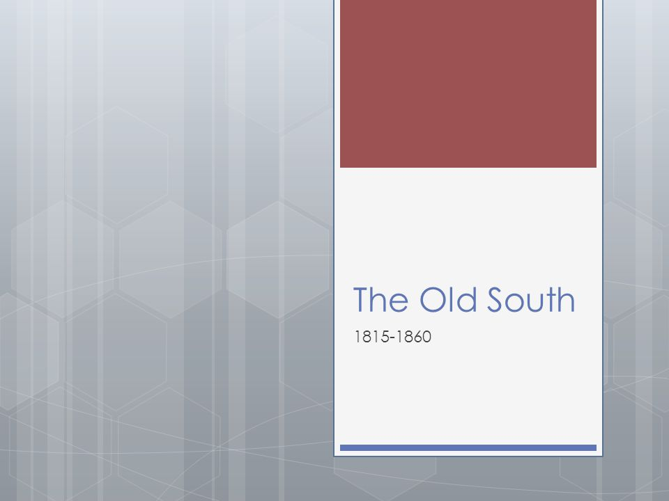 The Old South 1815-1860