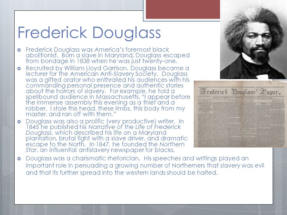 Frederick Douglass  Frederick Douglass was America's foremost black abolitionist.