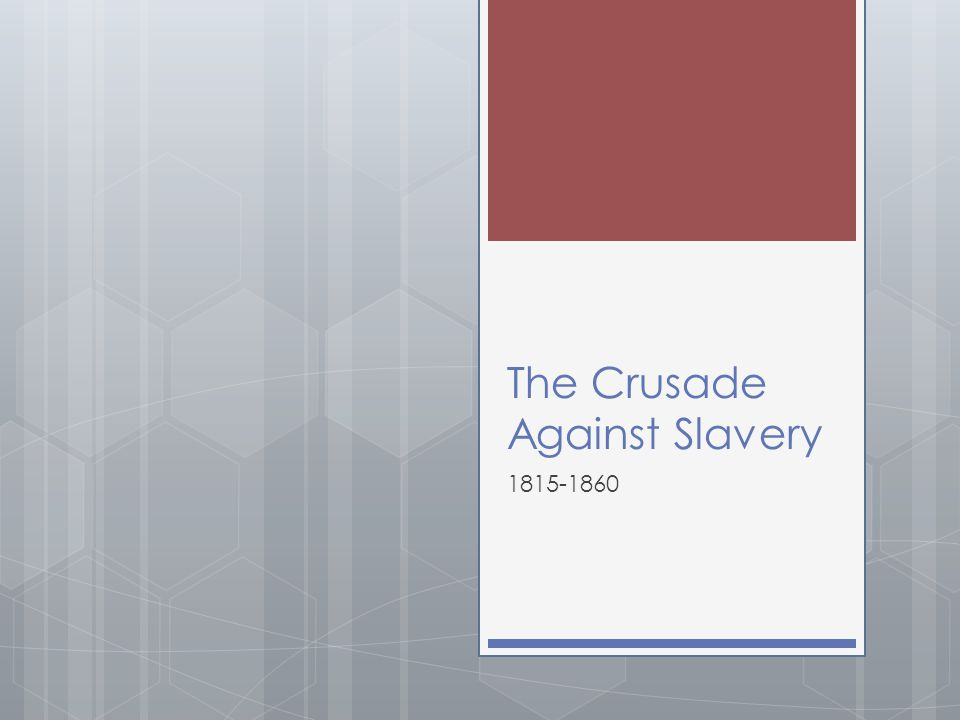 The Crusade Against Slavery 1815-1860