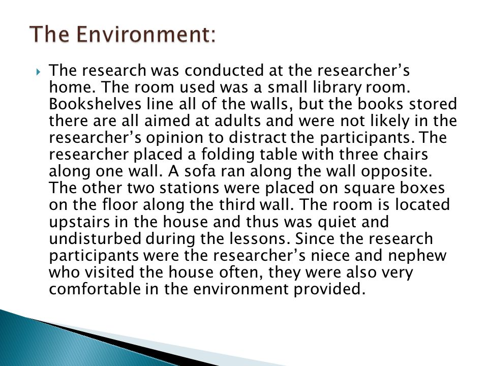  The research was conducted at the researcher's home.