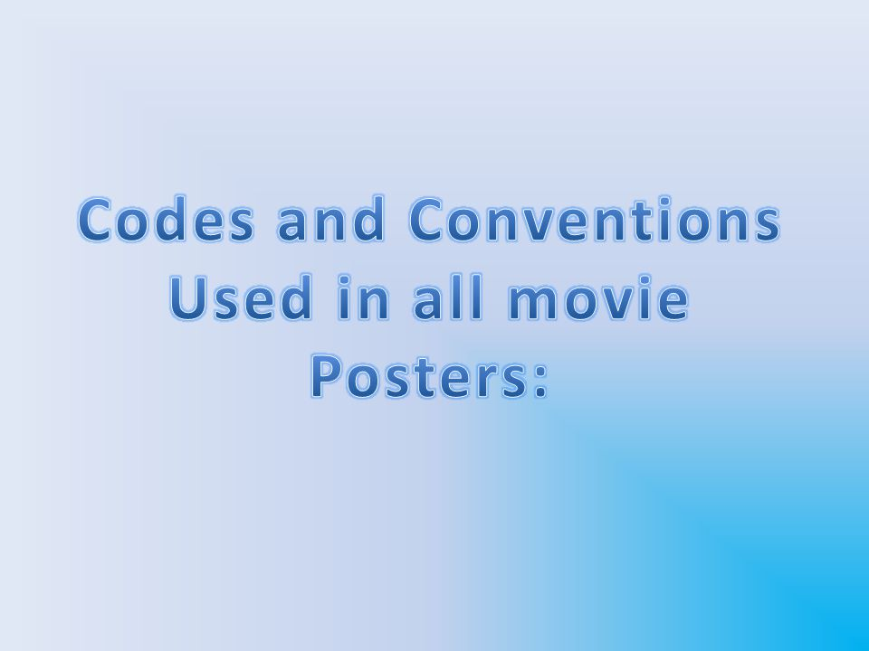 The obvious code and convention that all the movie posters had was the use of the main image being the main aspect within the poster.
