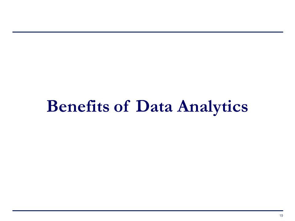 19 Benefits of Data Analytics