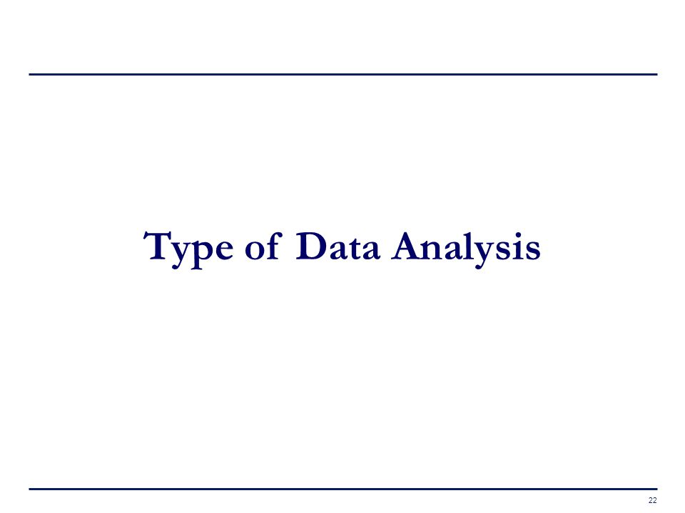 22 Type of Data Analysis