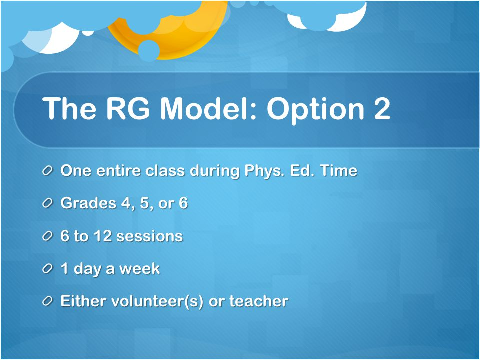 The RG Model: Option 2 One entire class during Phys.