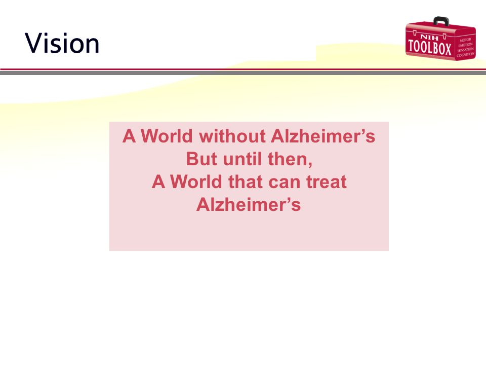 A World without Alzheimer's But until then, A World that can treat Alzheimer's
