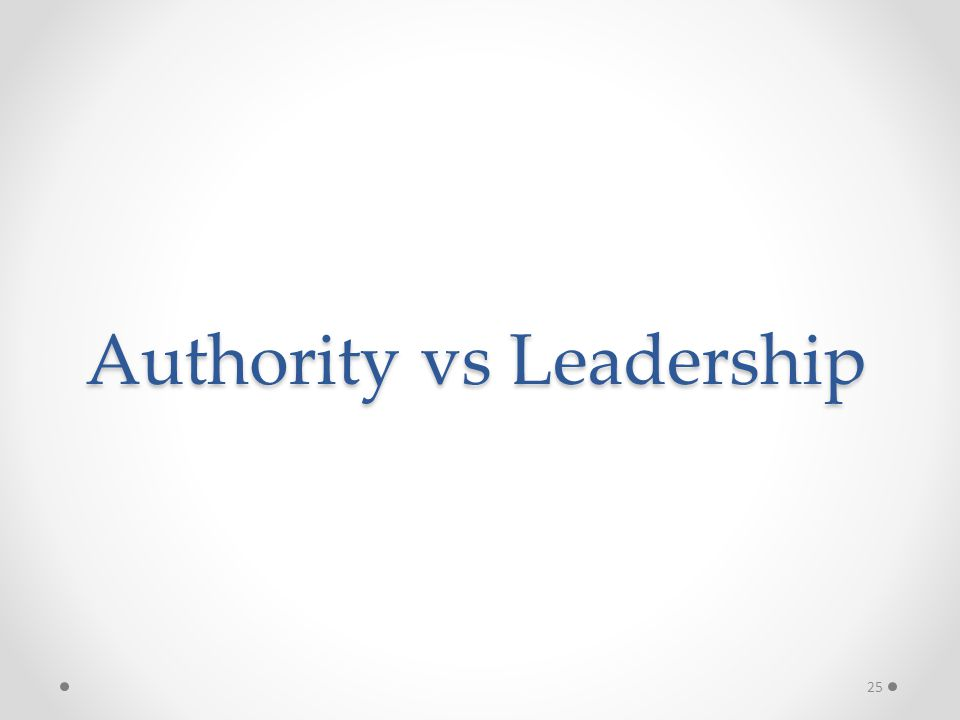 Authority vs Leadership 25
