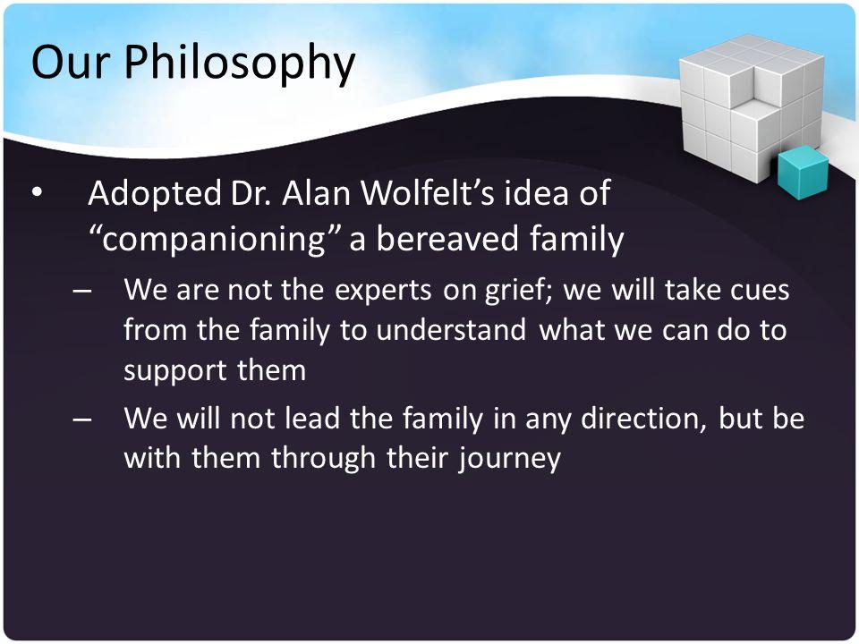 Our Philosophy J.William Worden, Ph.D.'s 4 Tasks of Mourning.