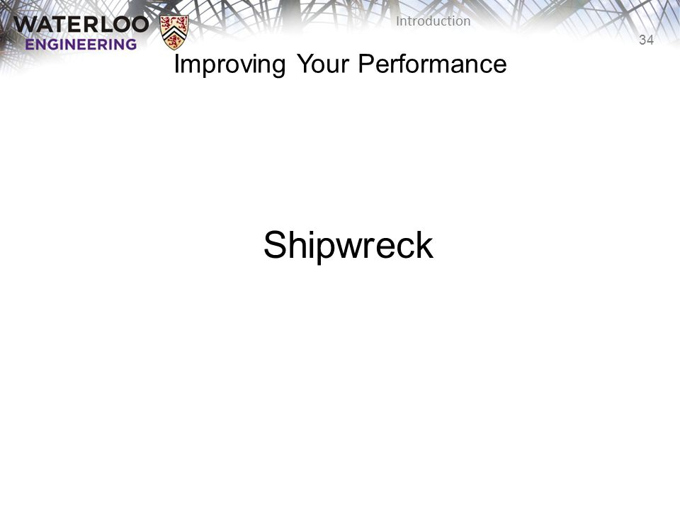 34 Introduction Shipwreck Improving Your Performance