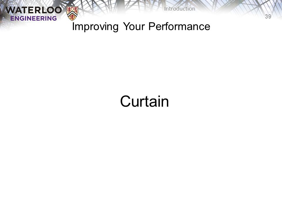 39 Introduction Curtain Improving Your Performance