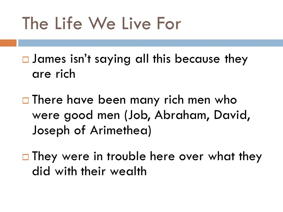 The Life We Live For  The question for us is not whether we have wealth  The question is what will we do with it.