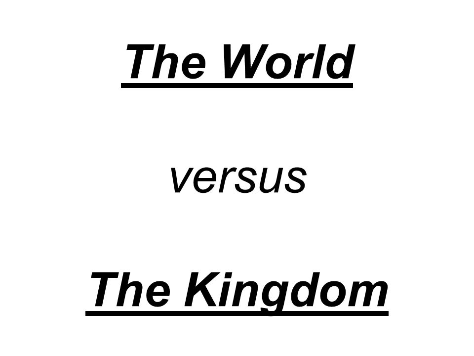The World versus The Kingdom