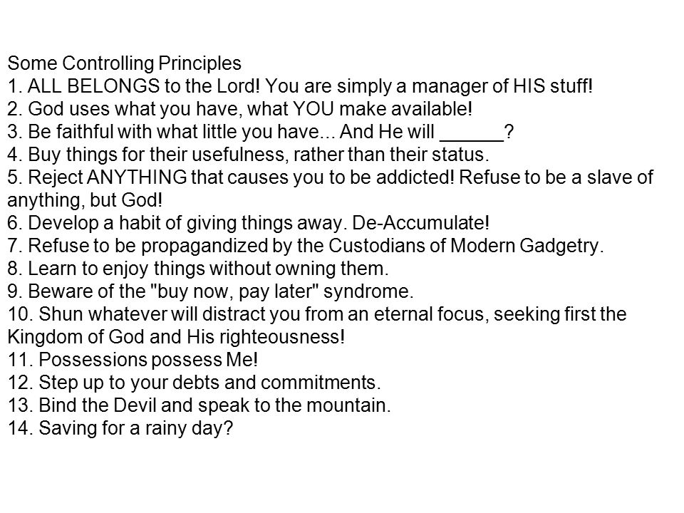 Some Controlling Principles 1. ALL BELONGS to the Lord.