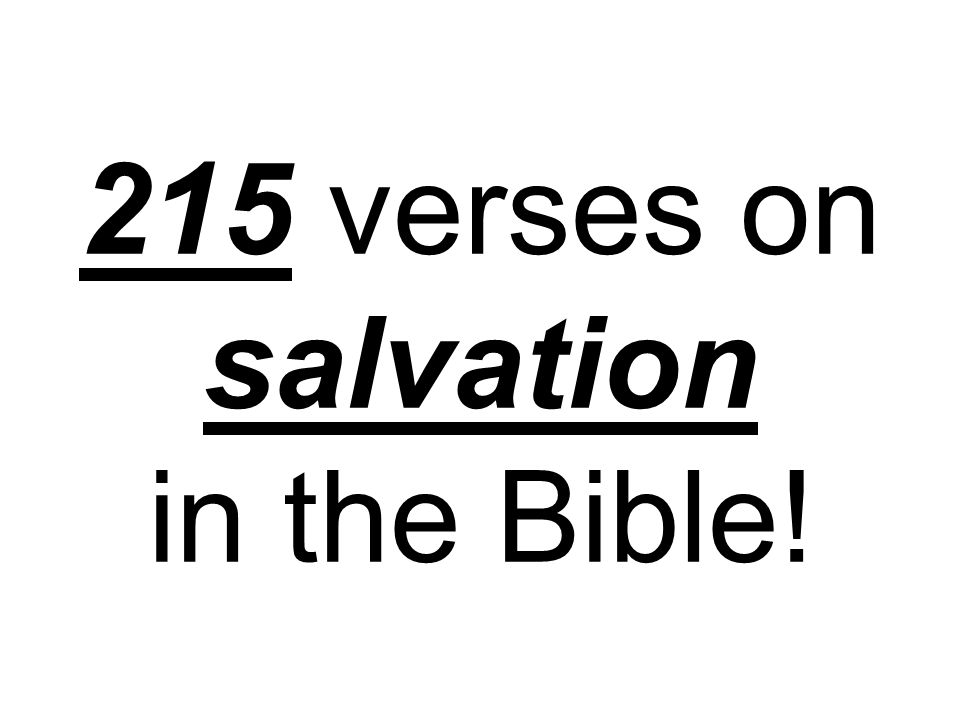 215 verses on salvation in the Bible!