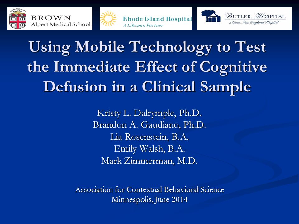 Using Mobile Technology to Test the Immediate Effect of Cognitive Defusion in a Clinical Sample Kristy L.