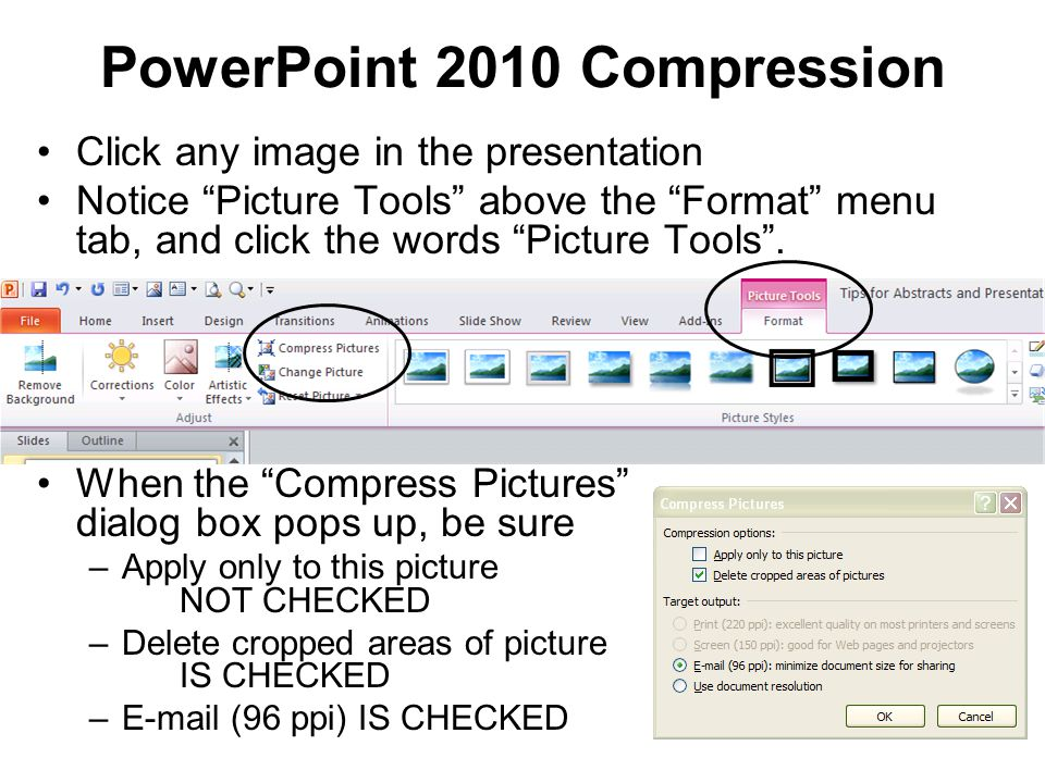 PowerPoint 2010 Compression Click any image in the presentation Notice Picture Tools above the Format menu tab, and click the words Picture Tools .