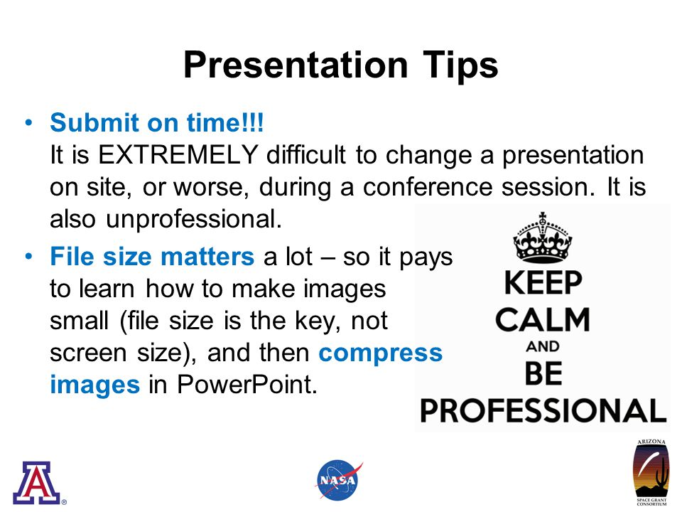 Presentation Tips Submit on time!!.