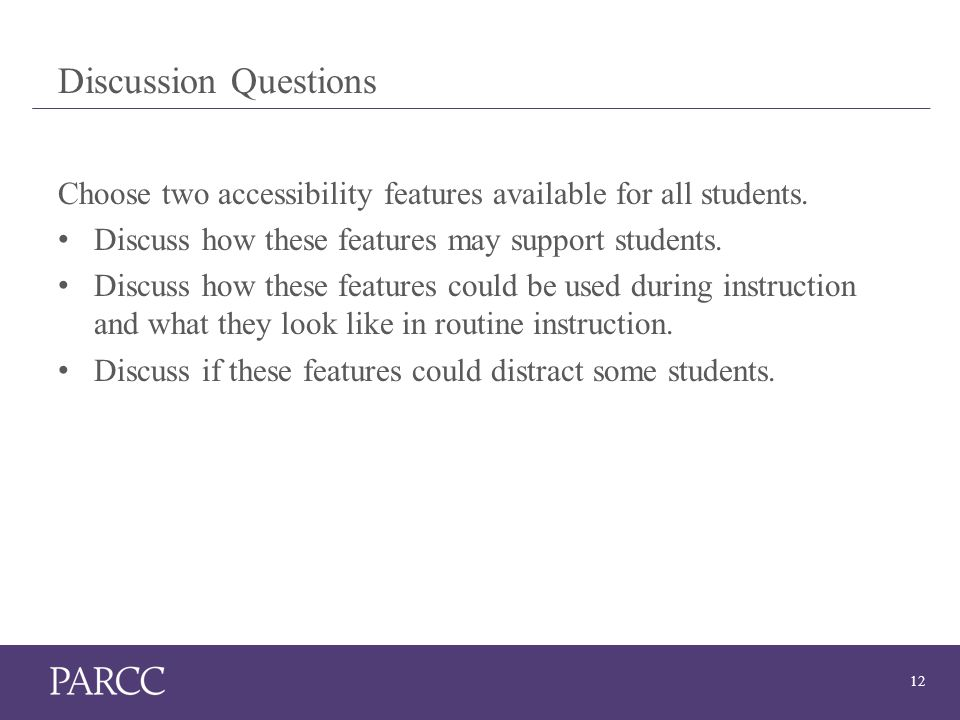 12 Discussion Questions Choose two accessibility features available for all students.