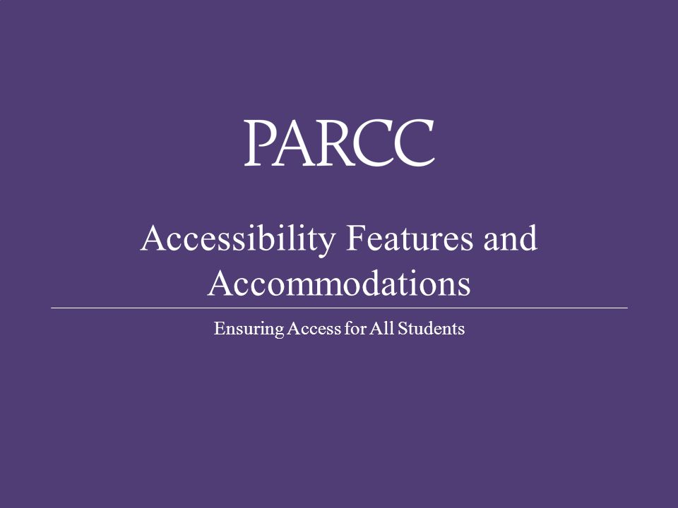 1 Accessibility Features and Accommodations Ensuring Access for All Students