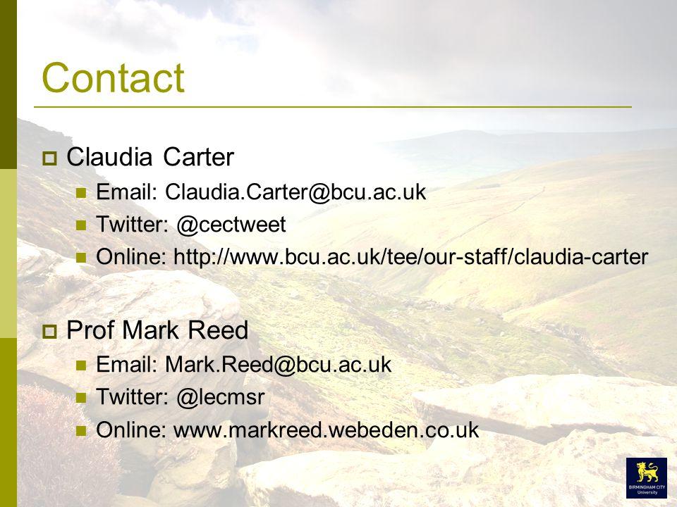 Contact  Claudia Carter Email: Claudia.Carter@bcu.ac.uk Twitter: @cectweet Online: http://www.bcu.ac.uk/tee/our-staff/claudia-carter  Prof Mark Reed Email: Mark.Reed@bcu.ac.uk Twitter: @lecmsr Online: www.markreed.webeden.co.uk