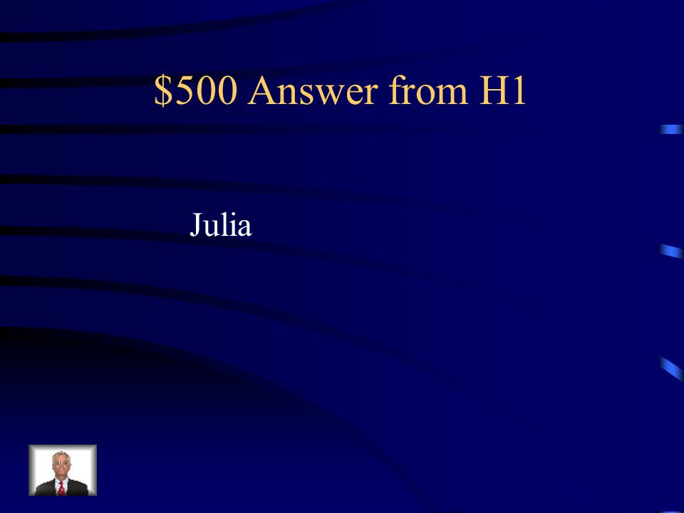 $500 Question from H1 What was the name of Julius Caesar's daughter