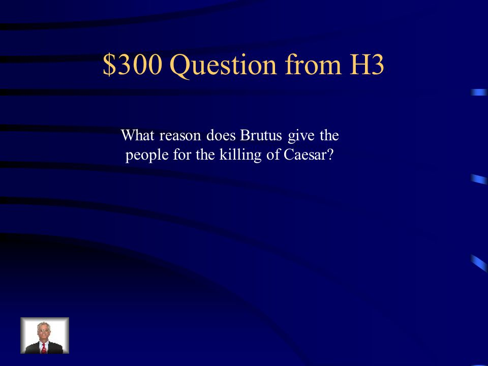 $200 Answer from H3 Brutus