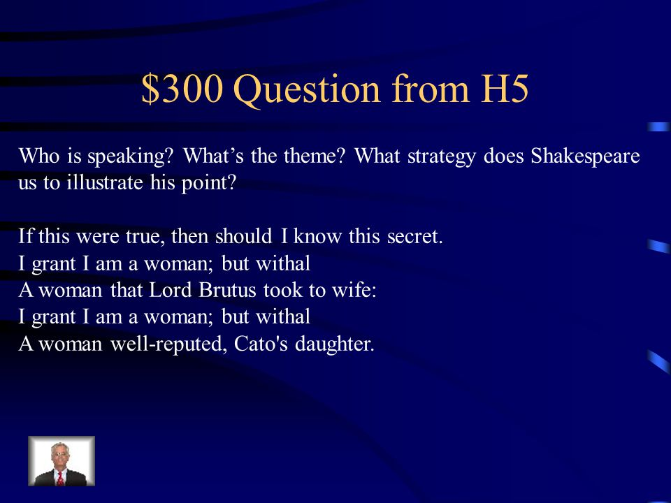 $200 Answer from H5 Brutus Soliloquy