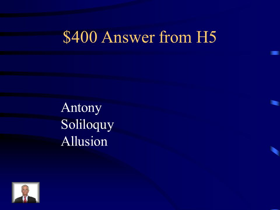 $400 Question from H5 Who is speaking. Which dramatic technique is used.