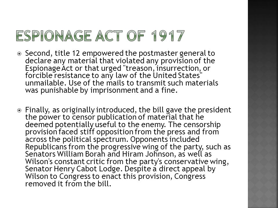  Second, title 12 empowered the postmaster general to declare any material that violated any provision of the Espionage Act or that urged treason, insurrection, or forcible resistance to any law of the United States unmailable.