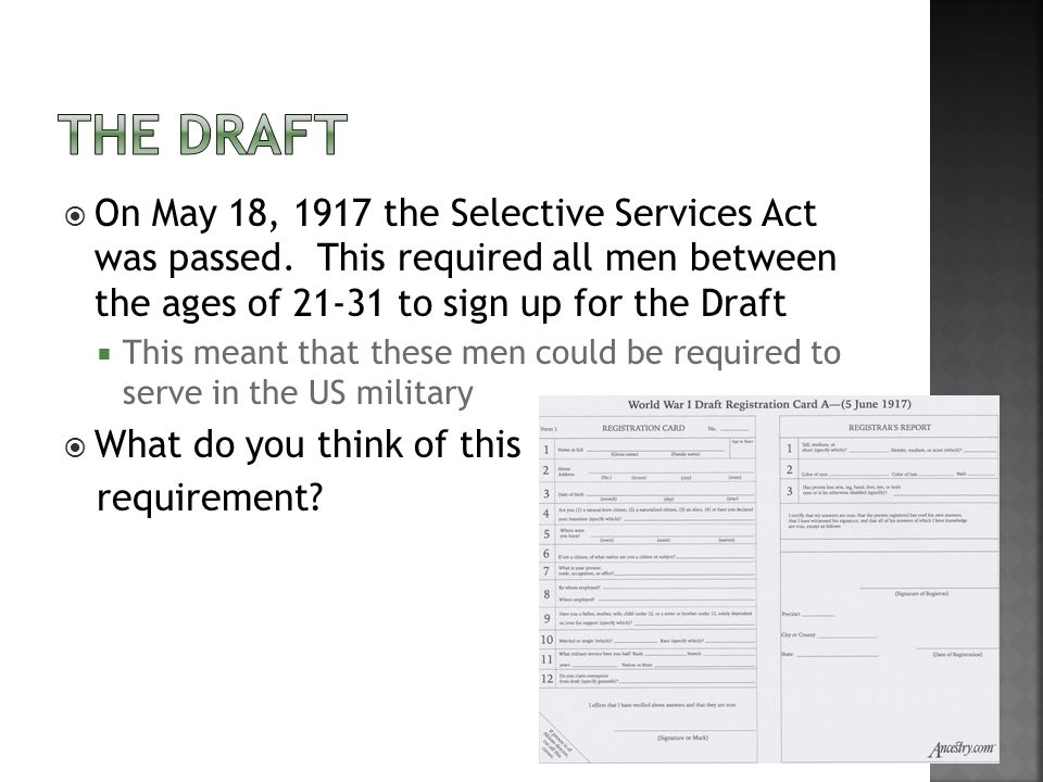 On May 18, 1917 the Selective Services Act was passed.
