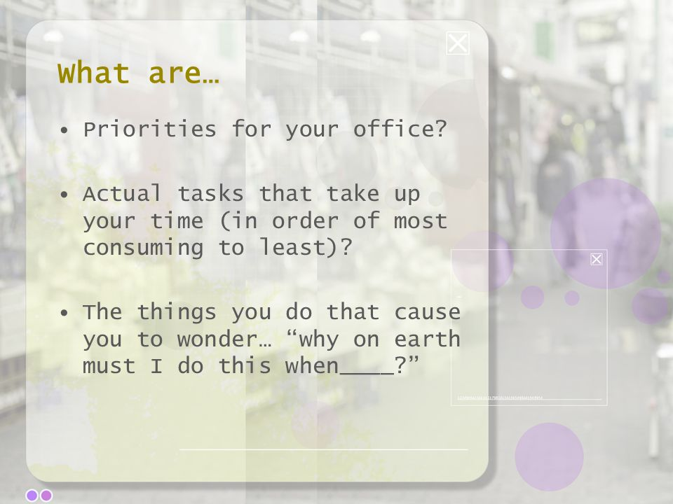 What are… Priorities for your office.