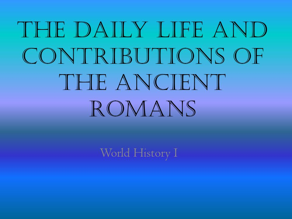 Main Ideas Culture - Roles in Roman family life and society were clearly defined.