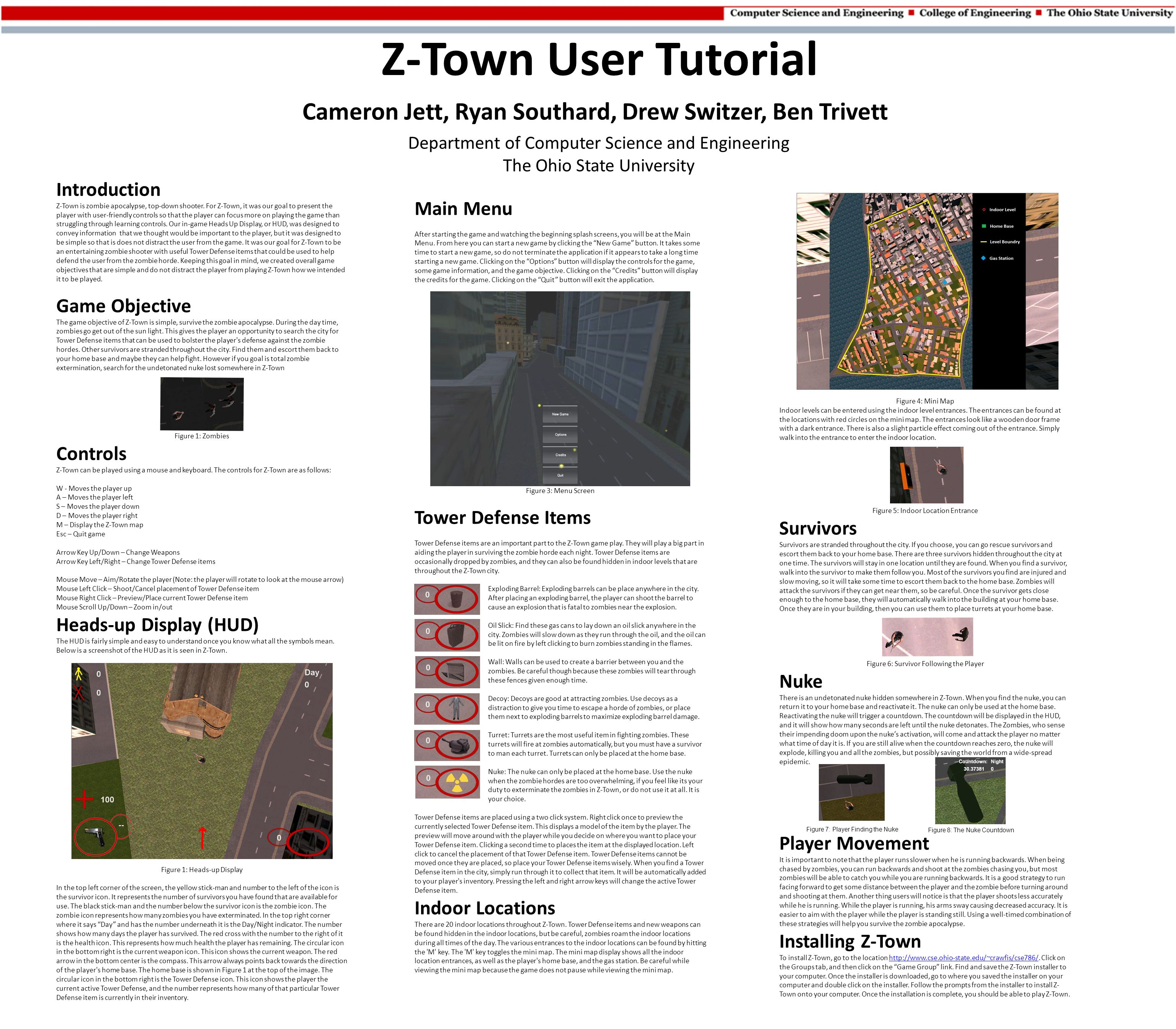 Z-Town User Tutorial Cameron Jett, Ryan Southard, Drew Switzer, Ben Trivett Department of Computer Science and Engineering The Ohio State University Main Menu After starting the game and watching the beginning splash screens, you will be at the Main Menu.