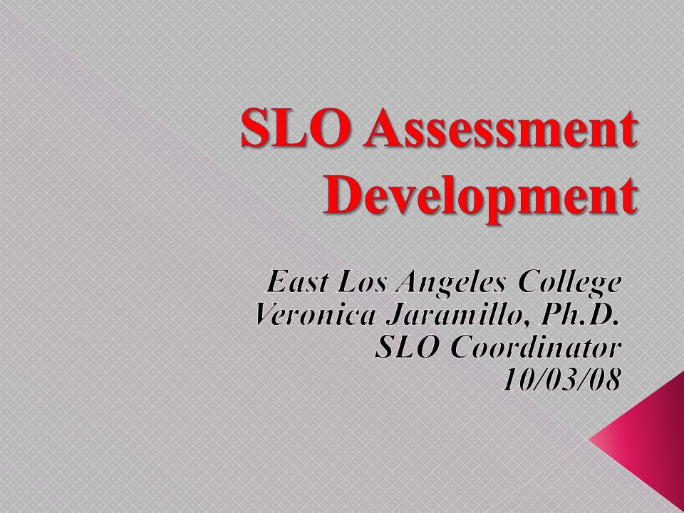 The goal of the Student Learning Outcomes (SLO) process at East Los Angeles College is to develop and implement innovative and effective assessments of our academic and support programs.