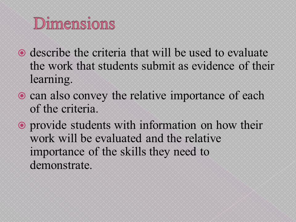  describe the criteria that will be used to evaluate the work that students submit as evidence of their learning.