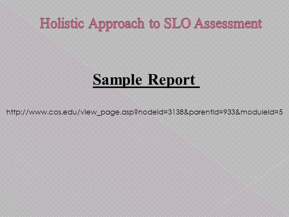 Sample Report http://www.cos.edu/view_page.asp nodeid=3138&parentid=933&moduleid=5
