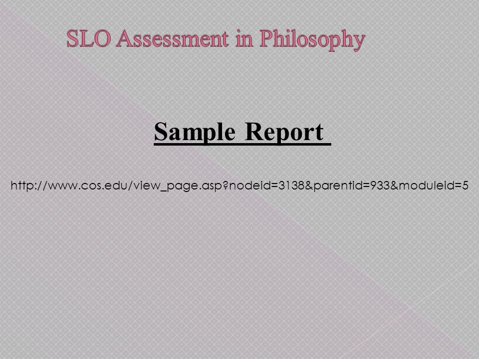 Sample Report http://www.cos.edu/view_page.asp?nodeid=3138&parentid=933&moduleid=5