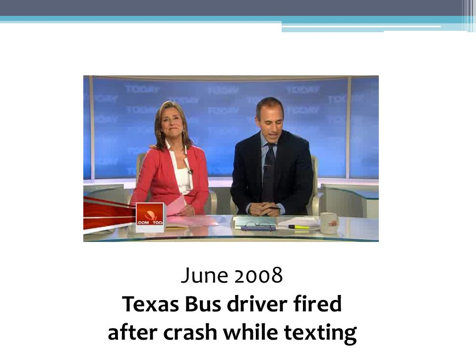 June 2008 Texas Bus driver fired after crash while texting