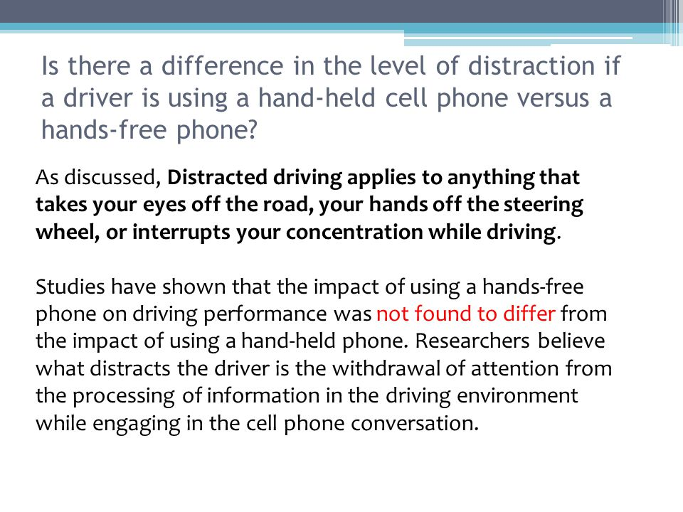 Is there a difference in the level of distraction if a driver is using a hand-held cell phone versus a hands-free phone.