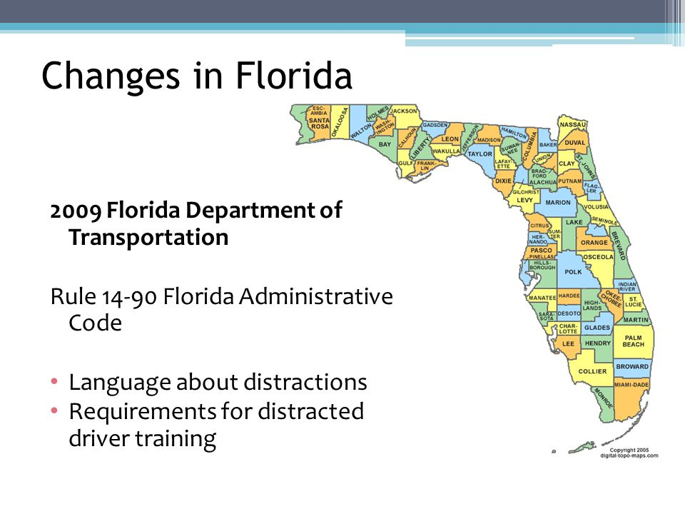 Changes in Florida 2009 Florida Department of Transportation Rule 14-90 Florida Administrative Code Language about distractions Requirements for distracted driver training