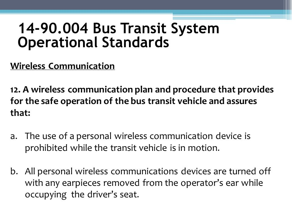Wireless Communication 12. A wireless communication plan and procedure that provides for the safe operation of the bus transit vehicle and assures tha