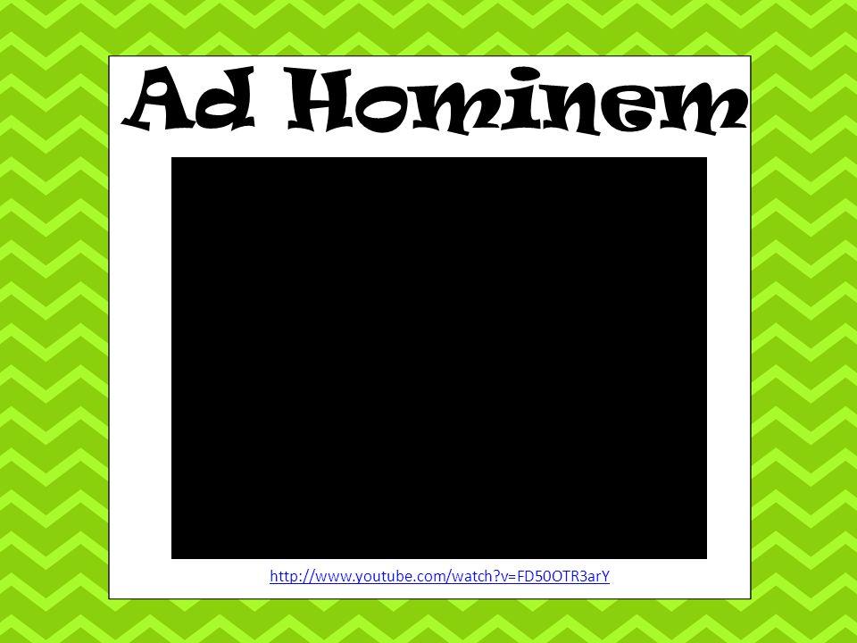 Ad Hominem http://www.youtube.com/watch?v=FD50OTR3arY