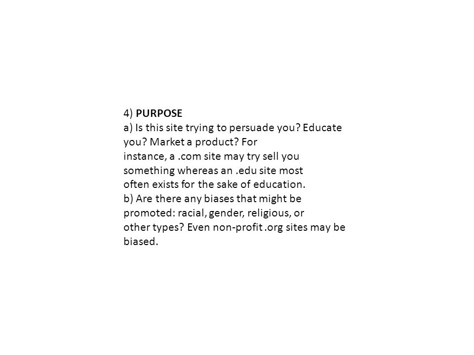 4) PURPOSE a) Is this site trying to persuade you.