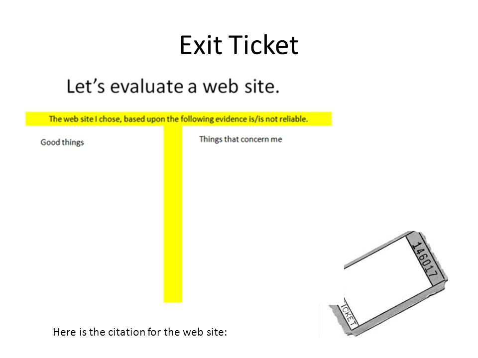 Exit Ticket Here is the citation for the web site: