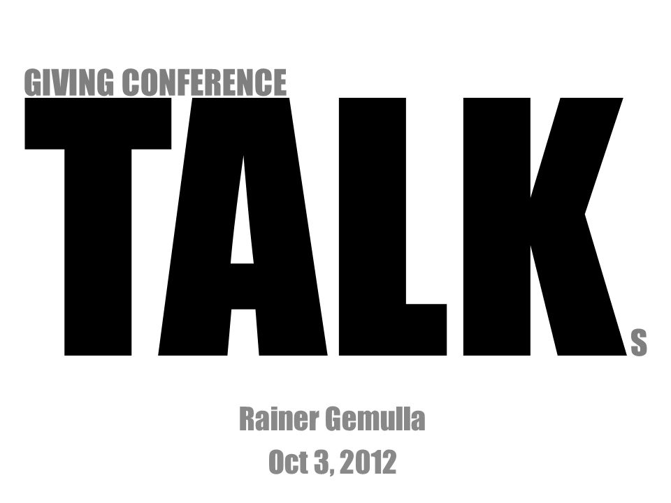 TALK S Rainer Gemulla Oct 3, 2012 GIVING CONFERENCE