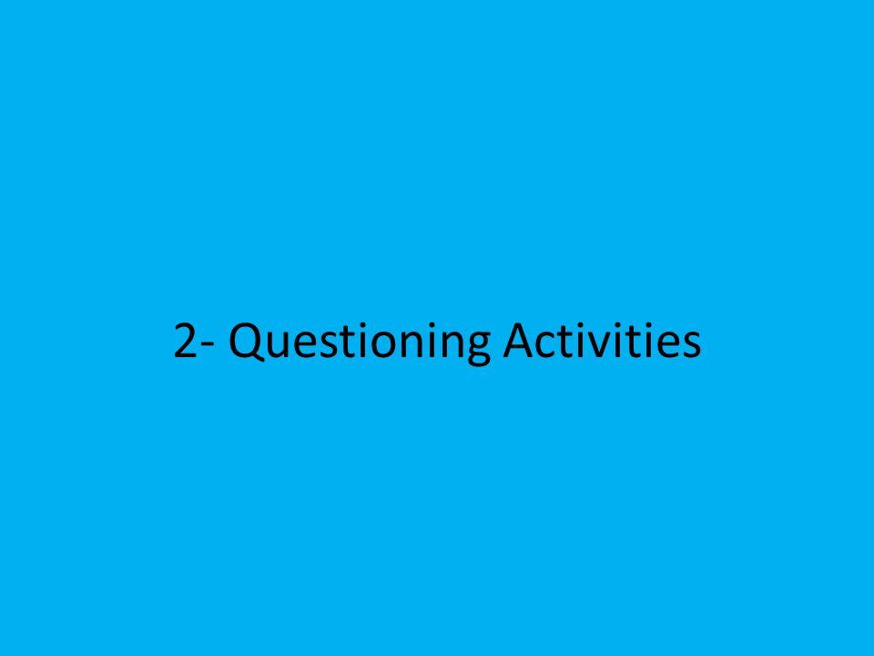 2- Questioning Activities