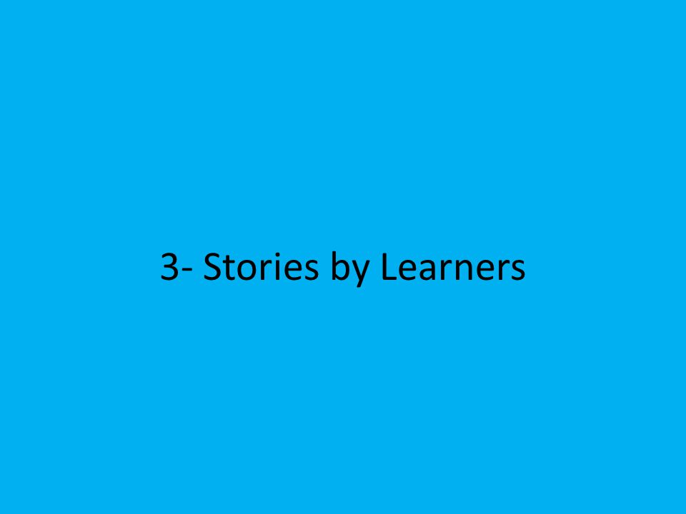 3- Stories by Learners